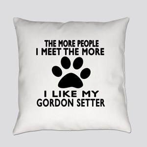 I Like More My Gordon Setter Everyday Pillow