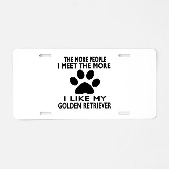 I Like More My Golden Retri Aluminum License Plate