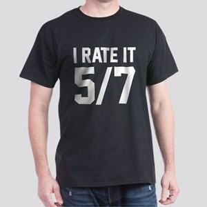 I Rate It 5/7 Dark T-Shirt