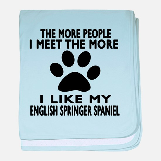 I Like More My English Springer Spani baby blanket