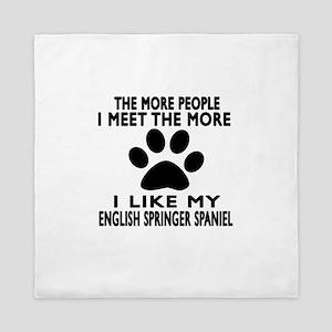 I Like More My English Springer Spanie Queen Duvet
