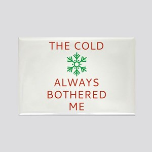 The Cold Always Bothered Me Rectangle Magnet