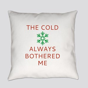 The Cold Always Bothered Me Everyday Pillow