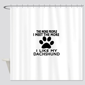 I Like More My Dachshund Shower Curtain