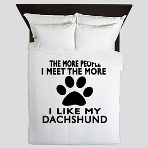 I Like More My Dachshund Queen Duvet