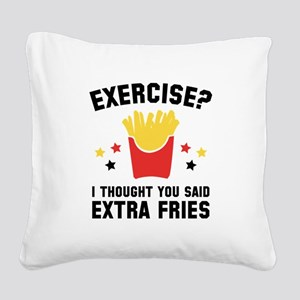 Exercise? Square Canvas Pillow
