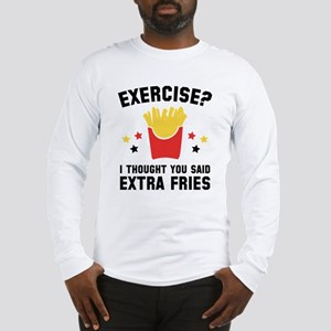 Exercise? Long Sleeve T-Shirt