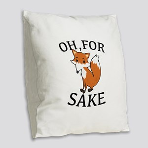 Oh, For Fox Sake Burlap Throw Pillow