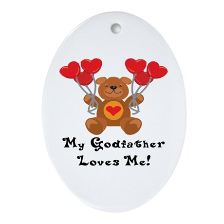 My Godfather Loves Me! Oval Ornament