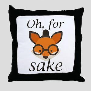 Oh, For Fox Sake Throw Pillow