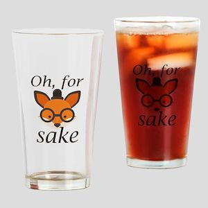 Oh, For Fox Sake Drinking Glass