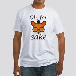 Oh, For Fox Sake Fitted T-Shirt