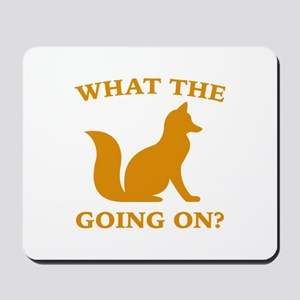 What The Fox Going On? Mousepad