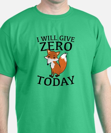 I Will Give Zero Fox Today T-Shirt