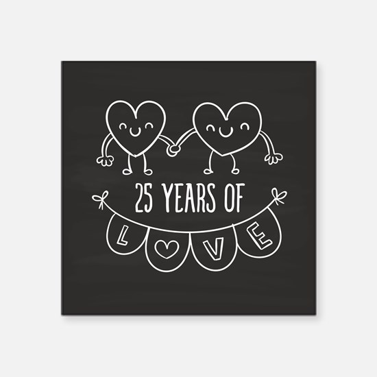 "25th Anniversary Gift Chalk Square Sticker 3"" x 3"""
