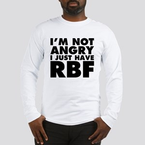 I Have RBF Long Sleeve T-Shirt