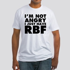 I Have RBF Fitted T-Shirt