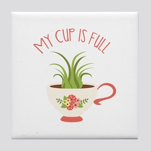 Cup Is Full Tile Coaster
