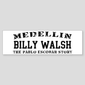 Billy Walsh - Medellin Bumper Sticker