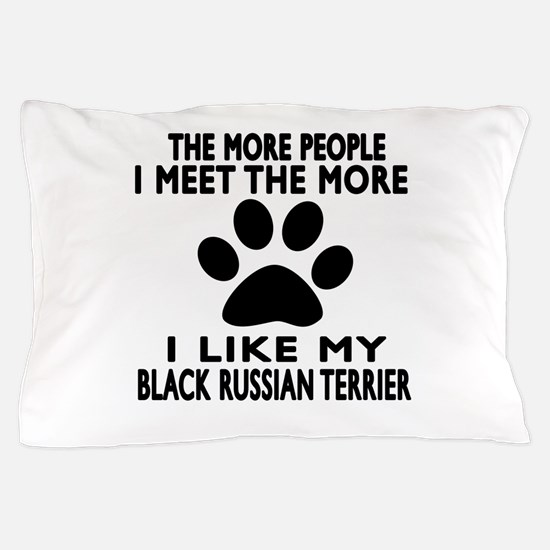 I Like More My Black Russian Terrier Pillow Case
