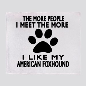 I Like More My American foxhound Throw Blanket