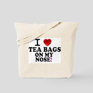 I LOVE TEA BAGS ON MY NOSE! Tote Bag
