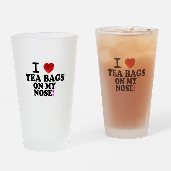 I LOVE TEA BAGS ON MY NOSE! Drinking Glass
