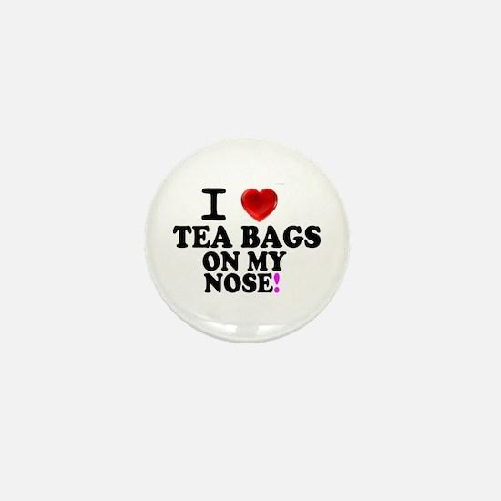 I LOVE TEA BAGS ON MY NOSE! Mini Button