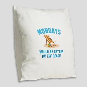 Mondays On The Beach Burlap Throw Pillow