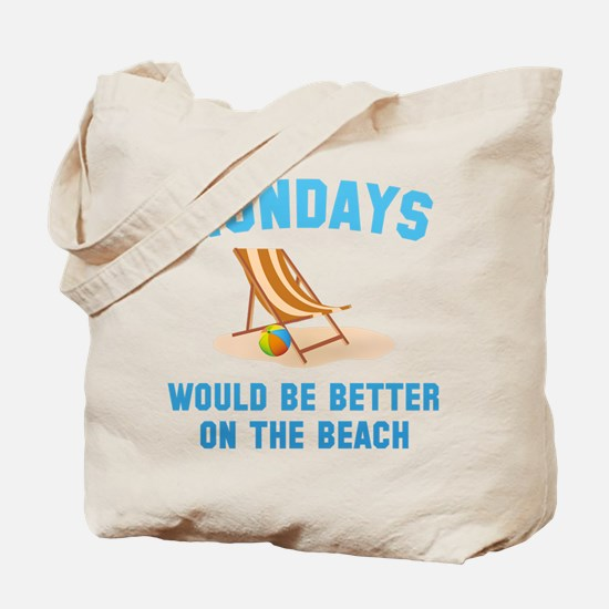 Mondays On The Beach Tote Bag