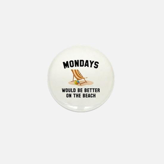 Mondays On The Beach Mini Button