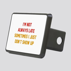 I'm Not Always Late Rectangular Hitch Cover