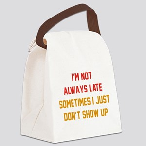I'm Not Always Late Canvas Lunch Bag