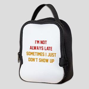 I'm Not Always Late Neoprene Lunch Bag