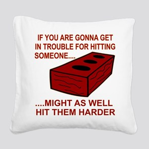 Might As Well Hit Harder Square Canvas Pillow