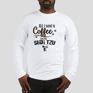 All I need is Coffee and myb S Long Sleeve T-Shirt