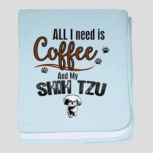 All I need is Coffee and myb Shih Tzu baby blanket