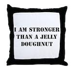 Stronger - Jelly Doughnut Throw Pillow