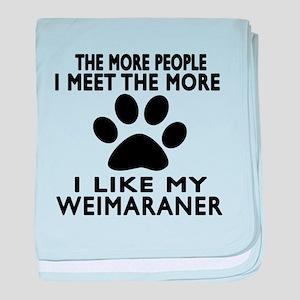 I Like More My Weimaraner baby blanket