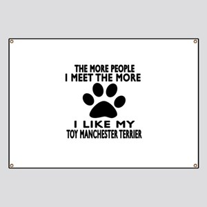 I Like More My Toy Manchester Terrier Banner