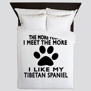 I Like More My Tibetan Spaniel Queen Duvet