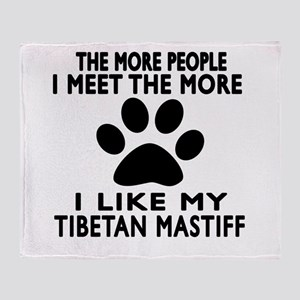 I Like More My Tibetan Mastiff Throw Blanket