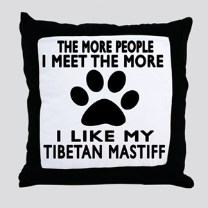 I Like More My Tibetan Mastiff Throw Pillow