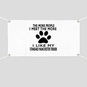 I Like More My Standard Manchester Terrier Banner