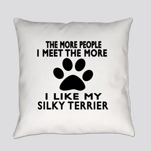 I Like More My Silky Terrier Everyday Pillow