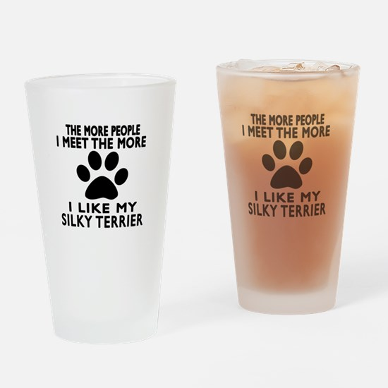 I Like More My Silky Terrier Drinking Glass