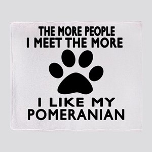 I Like More My Pomeranian Throw Blanket