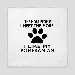 I Like More My Pomeranian Queen Duvet