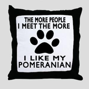 I Like More My Pomeranian Throw Pillow