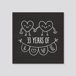 "33rd Anniversary Gift Chalk Square Sticker 3"" x 3"""